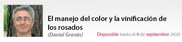 El manejo del color y la vinificación de los rosados.